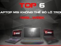 Top 6 Laptop Không Thể Bỏ Lỡ Trong Tuần Lễ MSI