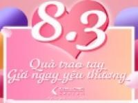 CHƯƠNG TRÌNH KHUYẾN MÃI 8.3 - QUÀ TRAO TAY GỬI NGAY YÊU THƯƠNG
