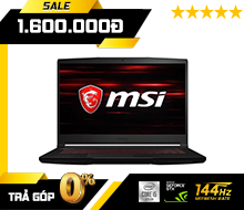 MSI GF63 Thin 10SCXR-1218VN : i5-10300H | 8GB RAM | 512GB SSD | GTX 1650 4GB + UHD Graphics 630 | 15.6 FHD 144Hz | Win 10