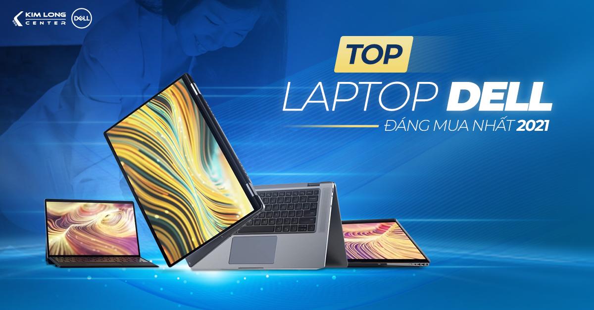 top laptop dell đáng mua nhất ở thời điểm hiện tại