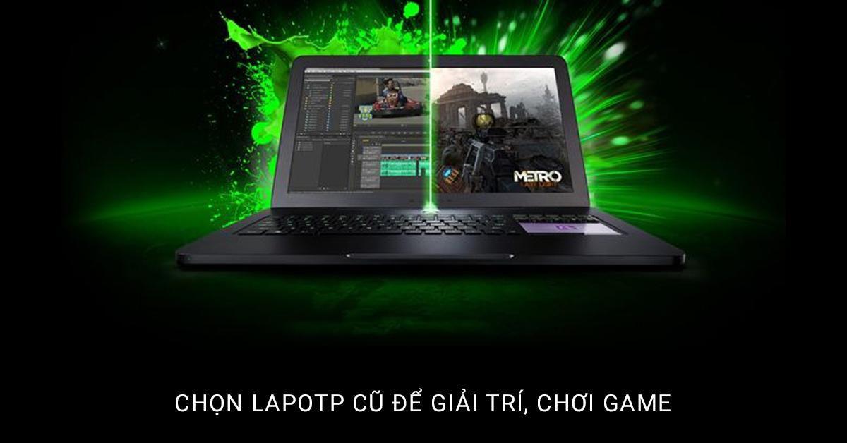 chọn laptop cũ để chơi game