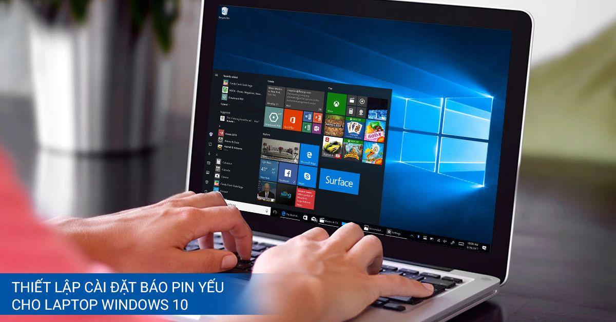 thiết lập cài đặt báo pin yếu cho laptop win 10