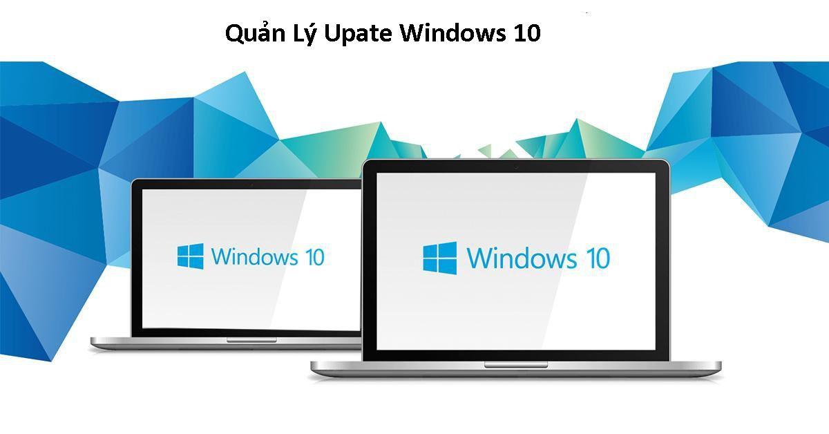 Quản lý tự động update của windows 10