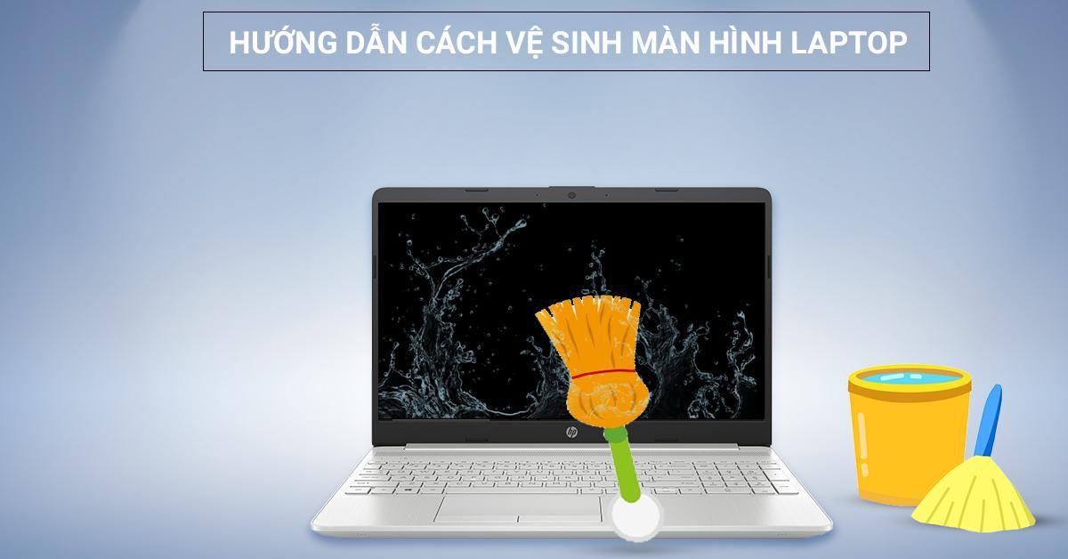hướng dẫn vệ sinh màn hình laptop
