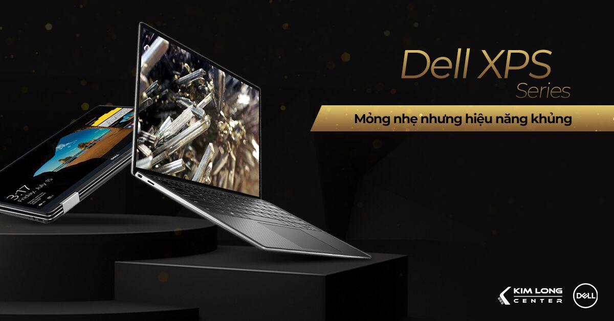 Laptop Dell XPS thiết kế mỏng nhẹ nhưng hiệu năng khủng
