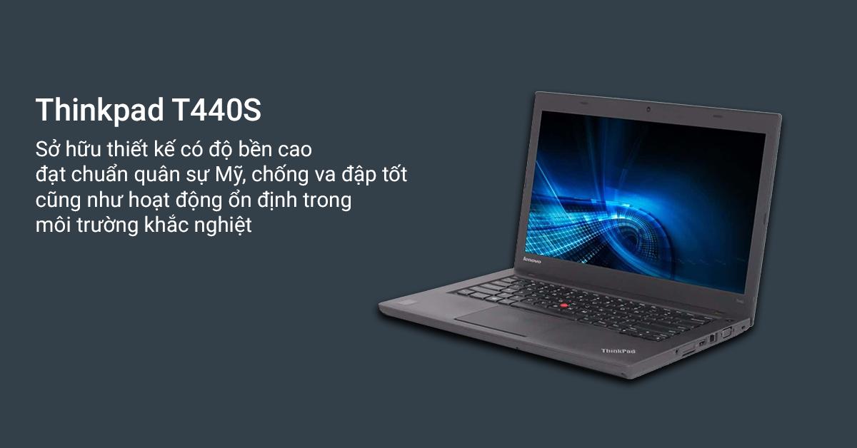 lenovo thinkpad t440s có thiết kế với độ bền cao
