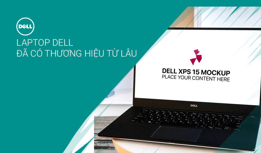 dell là hãng laptop có thương hiệu từ lâu