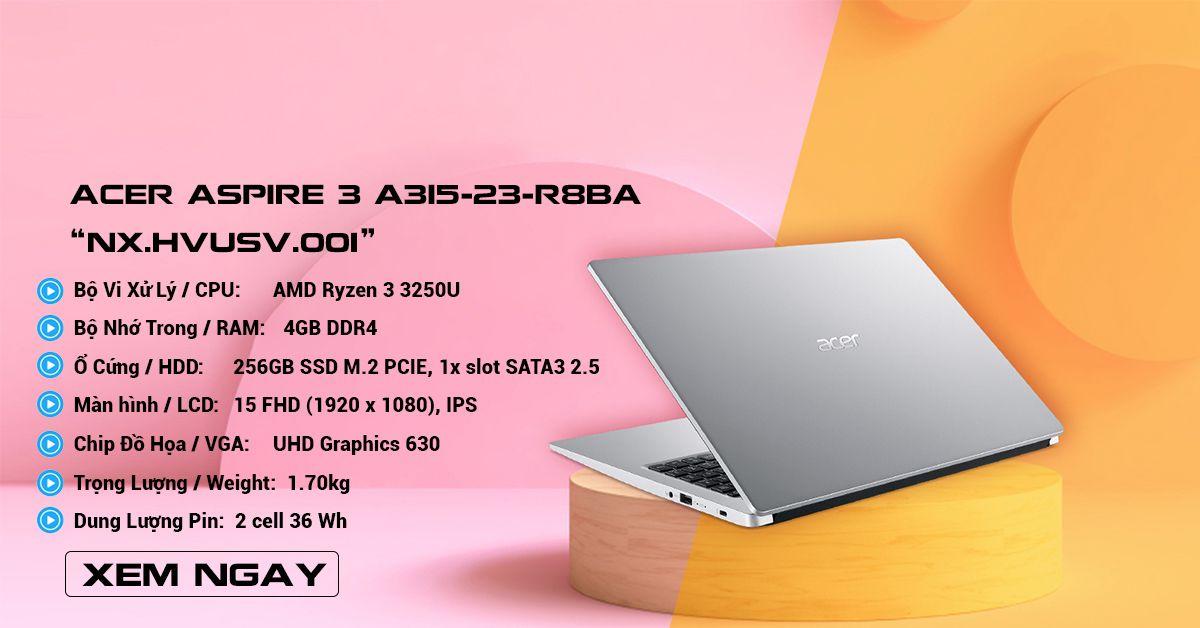 Laptop Acer Aspire 3 A315-23-R8BA (NX.HVUSV.001)