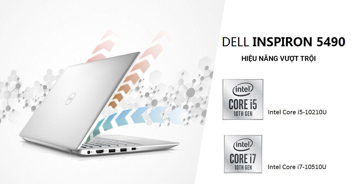 Dell Inspiron 5490 có đa dạng cấu hình cho người dùng dễ dàng lựa chọn