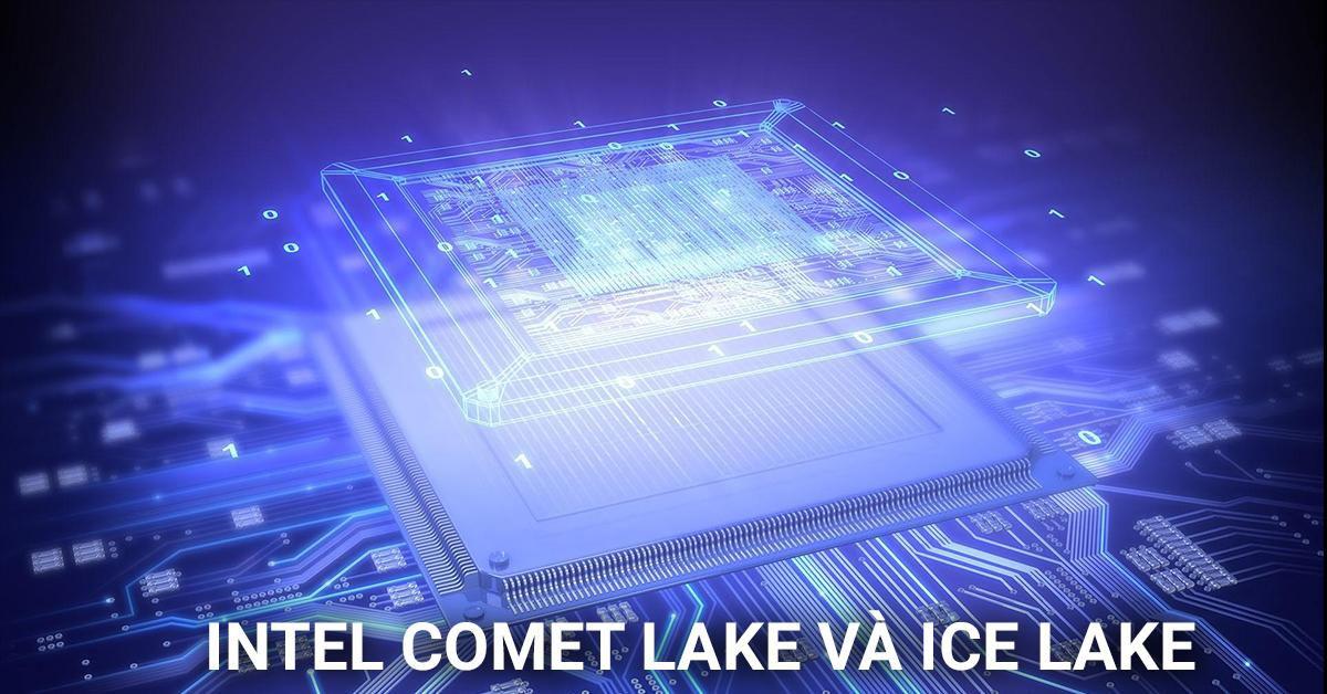 chp comet lake và ice lake thế hệ 10