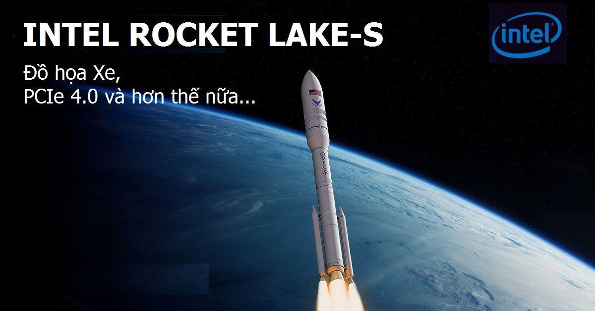 CPU Intel Rocket Lake Được Rò Rỉ Có Kiến Trúc 14nm Mới, Hỗ Trợ PCIe 4.0