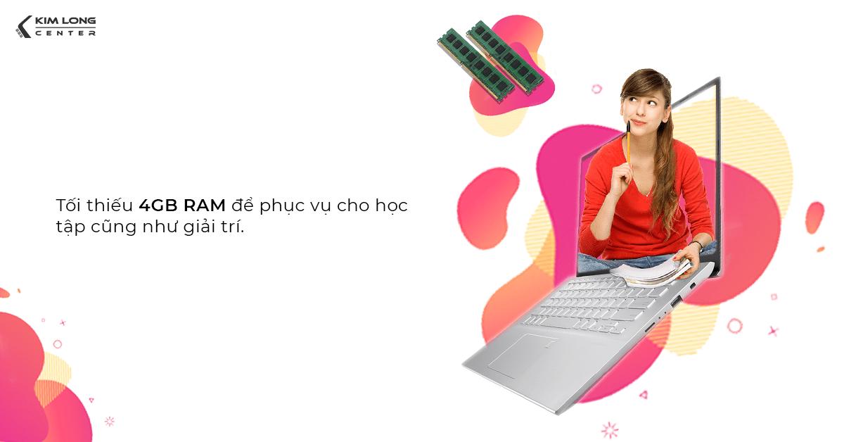 Laptop cho sinh viên kinh tế 2020 cần trang bị tối thiểu RAM 4GB để hỗ trợ cho CPU tốt hơn