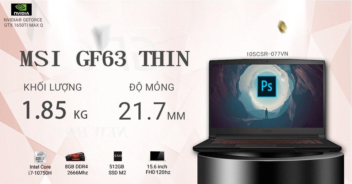 LAPTOP GAMING MỎNG NHẸ MSI GF63 THIN 077VN