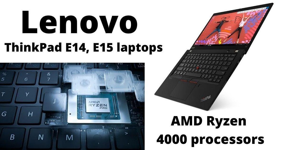 Lenovo Thinkpad E,T,X,L Series Bổ Sung Cấu Hình Với CPU AMD, Giá Từ$639