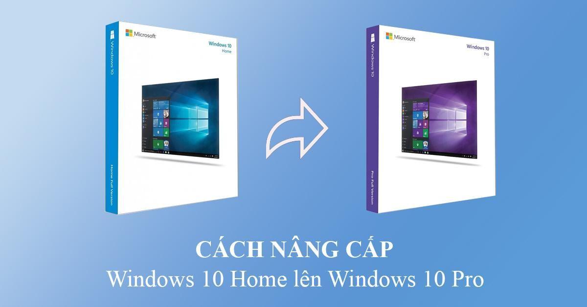 cách nâng cấp windows 10 home lên windows 10 pro