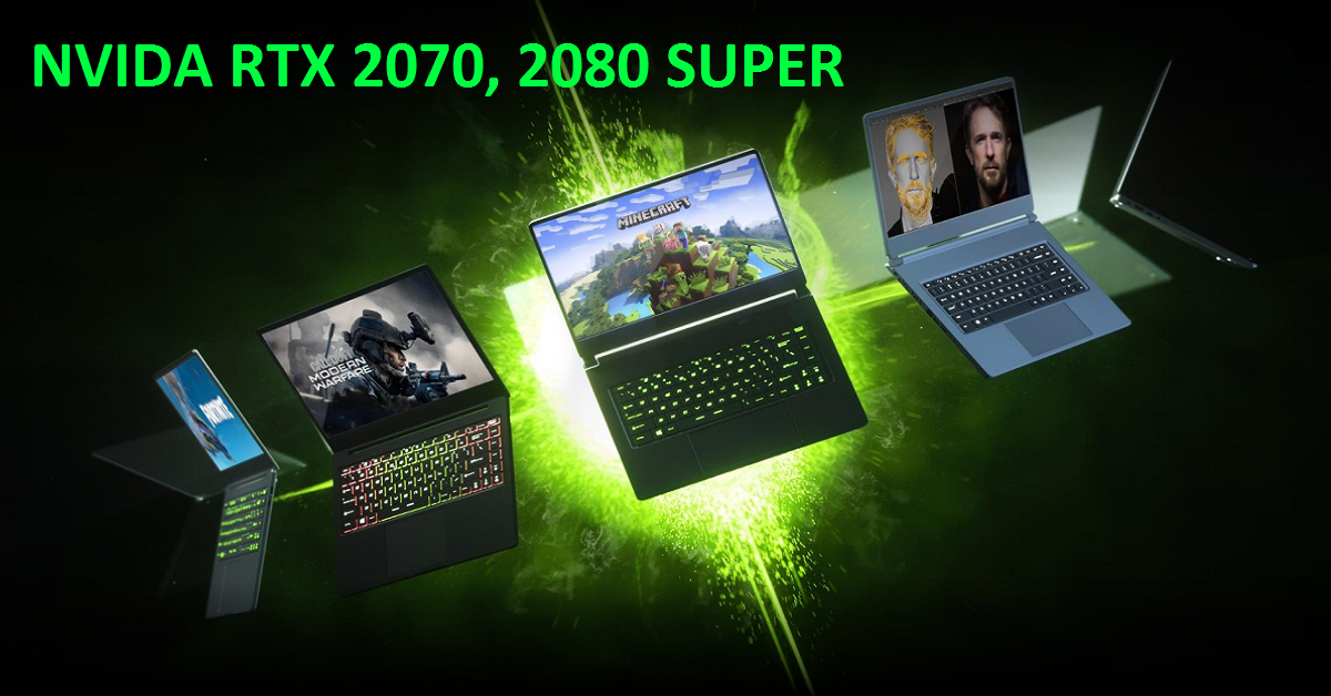 NVIDIA mang RTX 2080 Super, 2700 Super cho laptop gaming cùng cải tiến Max-Q