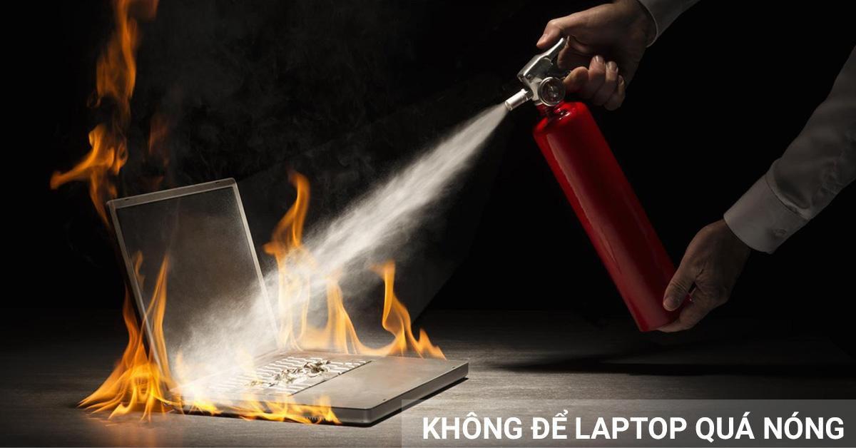 không để laptop quá nóng