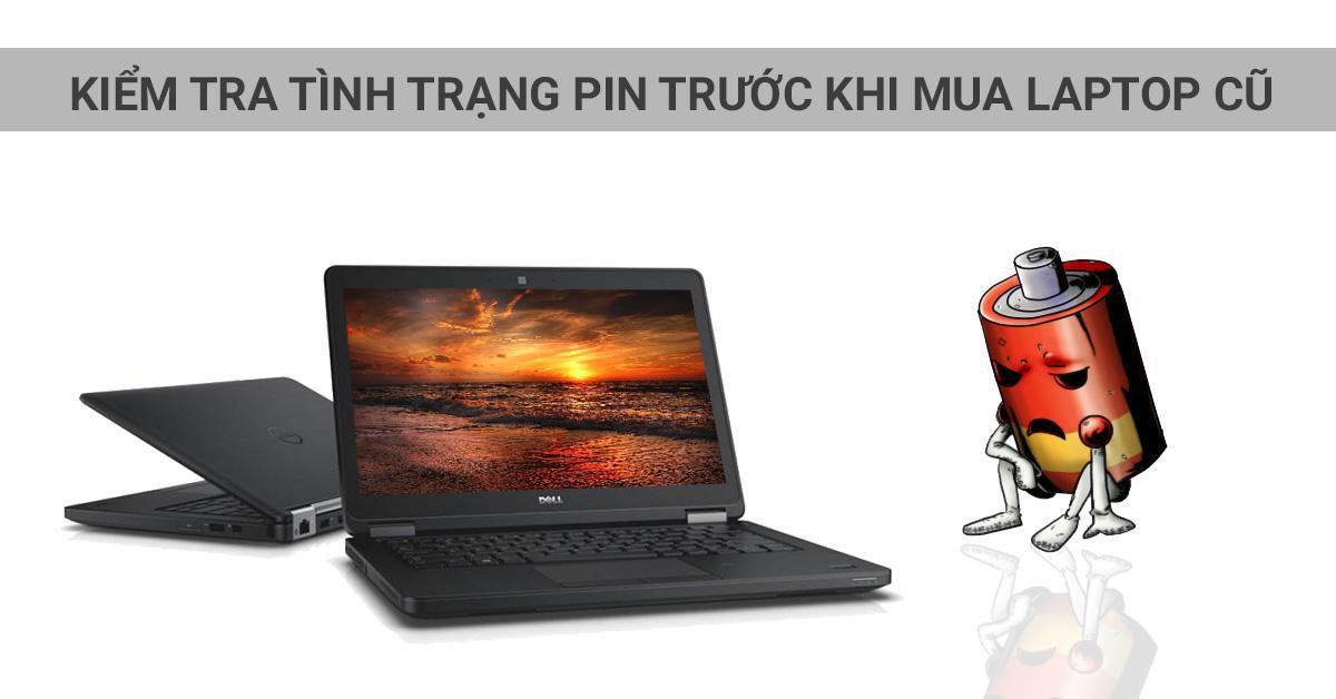 kiểm tra tình trạng pin của laptop cũ trước khi mua