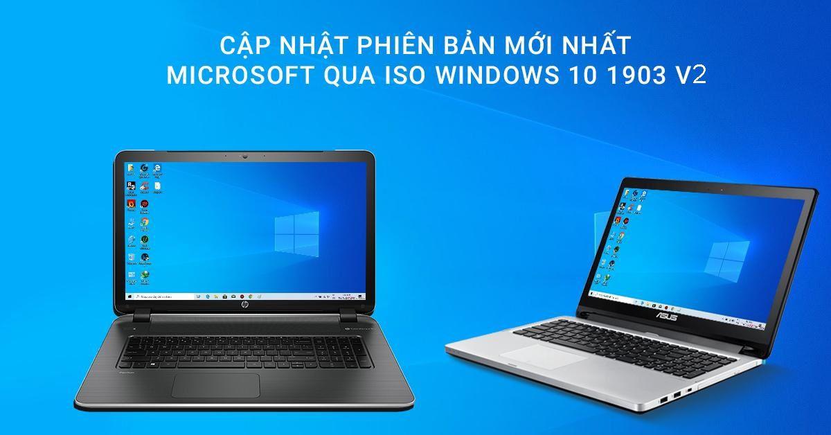 Cập Nhật Phiên Bản Mới Nhất Của Microsoft Qua ISO Windows 10 1903 V2