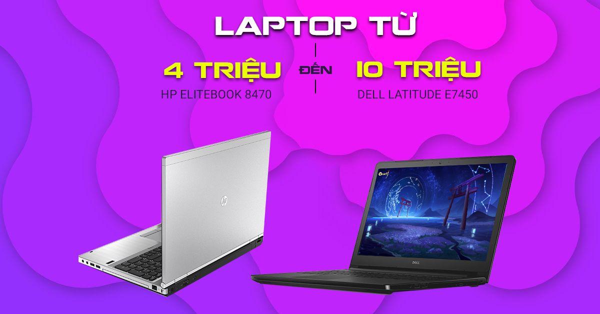 laptop cho học sinh sinh viên giá từ 4-10 triệu
