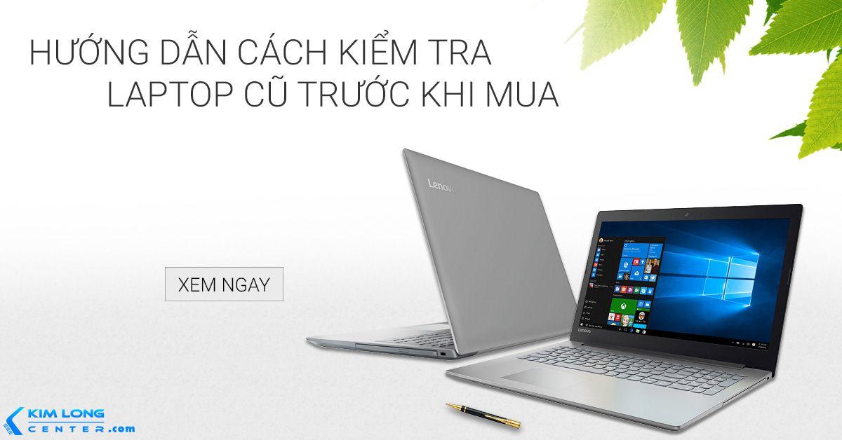 cách chọn mua laptop cũ