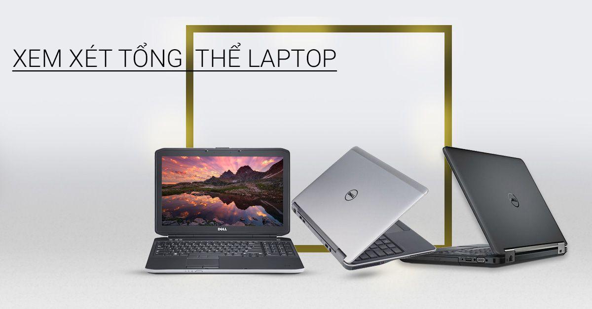 xem xét tổng thể laptop cũ
