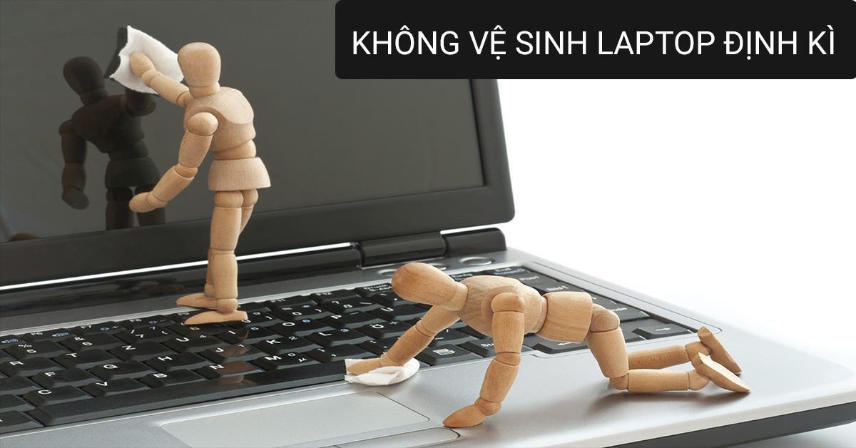 laptop cần được vệ sinh để không nóng máy