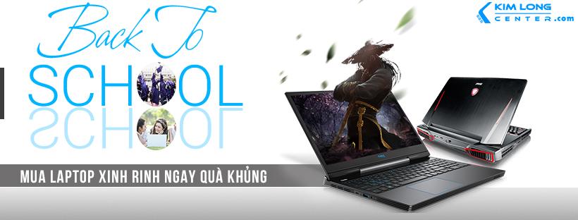 back to school mua laptop xinh rinh ngay quà đỉnh