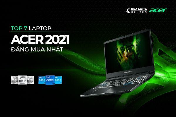 top 7 laptop acer hot nhất 2021